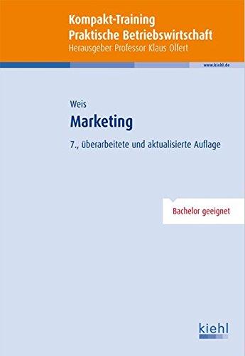 Kompakt-Training Marketing Taschenbuch – 13. März 2013 Hans Christian Weis NWB Verlag 3470497877 Lehrbuch