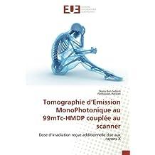 Tomographie d'Emission MonoPhotonique au 99mTc-HMDP couplée au scanner: Dose d'irradiation reçue additionnelle due aux rayons X
