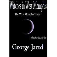 Witches in West Memphis: The West Memphis Three and another false confession