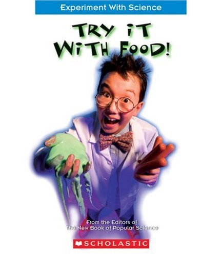 Read Online Try It With Food! (Experiment With Science) ebook