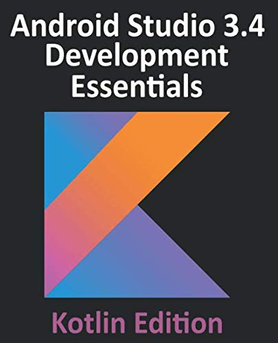 Android Studio 3.4 Development Essentials...