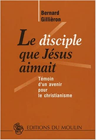 Livre Le disciple que Jésus aimait : Témoin d'un avenir pour le christianisme (Jean 13-17) pdf epub