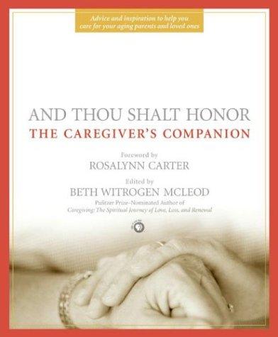 Download And Thou Shalt Honor: The Caregiver's Companion pdf epub