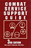 Combat Service Support Guide, John E. Edwards, 0811732002
