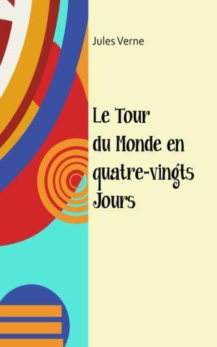 Le tour du monde en quatre-vingt jours  [Verne, Jules] (Tapa Blanda)