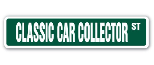 Classic Car Collectors - CLASSIC CAR COLLECTOR Street Sign old vintage classic car cars | Indoor/Outdoor |  18
