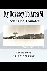 My Odyssey To Area 51: Autobiography of Thornton D.