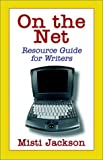img - for On the Net, Resource Guide for Writers book / textbook / text book