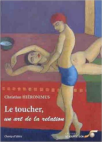 En ligne téléchargement gratuit Le toucher, un art de la relation pdf ebook