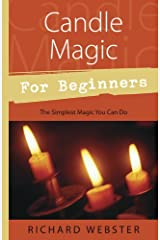 Candle Magic for Beginners: The Simplest Magic You Can Do (For Beginners (Llewellyn's)) Kindle Edition