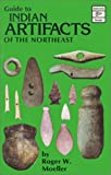 img - for Guide to Indian Artifacts of the Northeast book / textbook / text book