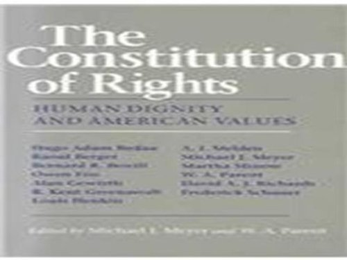 The Constitution of Rights: Human Dignity and American Values (The Value Of Dignity)