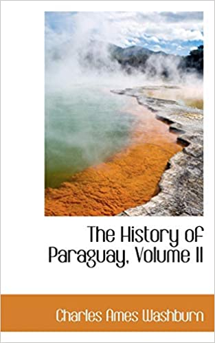 Amazon.com: The History of Paraguay, Volume II ...