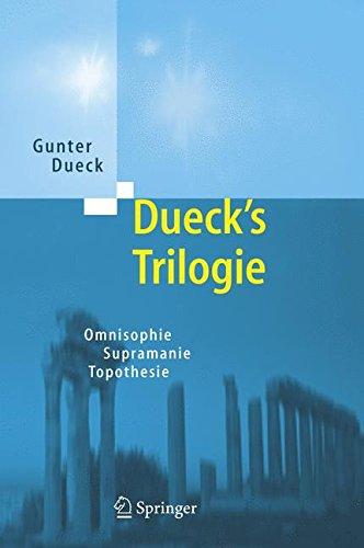 Dueck's Trilogie: Omnisophie - Supramanie - Topothesie, 3 Bände im Schmuckschuber Taschenbuch – 16. August 2005 Gunter Dueck Springer 3540277226 MATHEMATICS / General