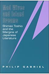 Mad Wives and Island Dreams: Shimao Toshio and the Margins of Japanese Literature Paperback