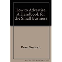 How to Advertise: A Handbook for the Small Business