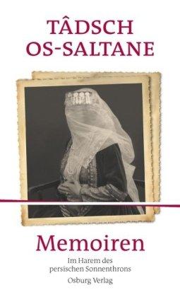 Memoiren: Im Harem des persischen Sonnenthrons