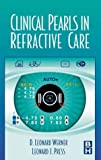 Clinical Pearls in Refractive Care, 1e