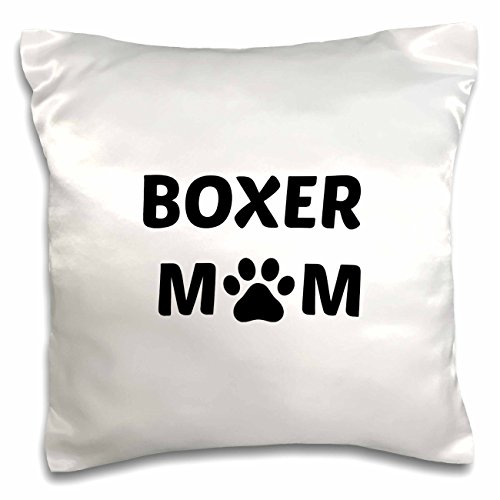 3dRose Xander animal quotes - Boxer mom, picture of a dog paw on a white background - 16x16 inch Pillow Case (pc_256550_1)