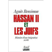 Hassan II et les Juifs: Hist. d'une émigration secrète
