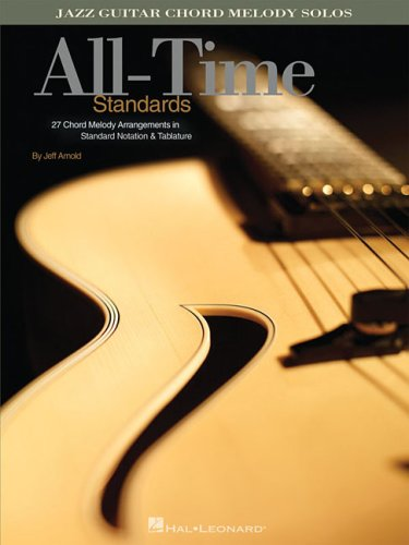 All-Time Standards: Jazz Guitar Chord Melody Solos ()