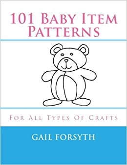 Buy 101 Baby Item Patterns For All Types Of Crafts Book Online At Low Prices In India 101 Baby Item Patterns For All Types Of Crafts Reviews Ratings Amazon In