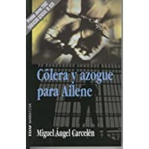 Cólera y azogue para Ailene (Spanish Edition)