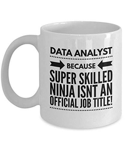 Data Analyst Super Skilled Ninja Job Title Funny Coffee Mug Tea Cup Perfect Gift For Data Lovers