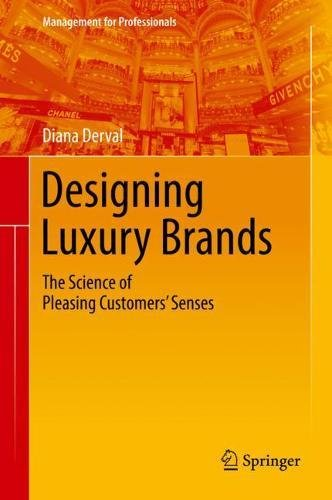 Reviews/Comments Designing Luxury Brands: The Science Pleasing Customers' Senses (Management for Professionals)