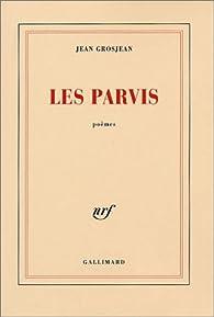 Les Parvis par Jean Grosjean