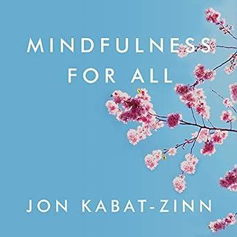 The Wisdom to Transform the World - Jon Kabat-Zinn