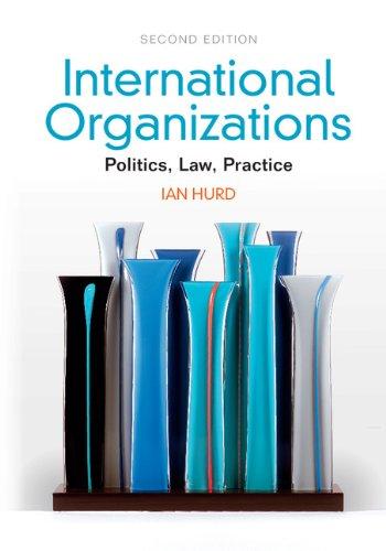 Download International Organizations: Politics, Law, Practice Pdf