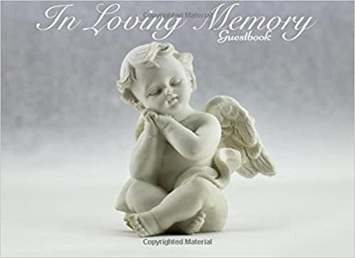 In Loving Memory Guestbook: Baby Angel Design ; Message Book ; Keepsake ; Guest Book for Friends & Family to write in, 70 formatted pages for over 200 messages, 8.25x6inches