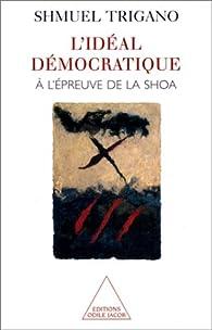 L'Idéal démocratique à l'épreuve de la shoa par Shmuel Trigano
