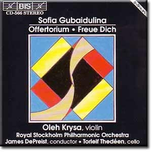 Sofia Gubaidulina, Oleh Krysa, Royal Stockholm Philharmonic Orchestra,  James DePriest, Torleff Thedeen - Sofia Gubaidulina - Offertorium, Freue  Dich(Rejoice!) - Amazon.com Music