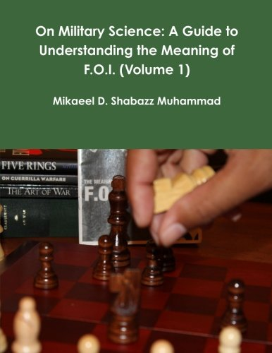 On Military Science: A Guide to Understanding the Meaning of F.O.I. (Volume 1)