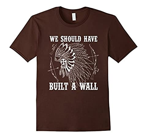 Men's We Should Have Built That Wall Native American Funny T Shirt XL Brown (Native American Funny)