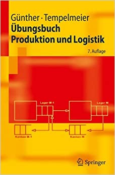 Book Übungsbuch Produktion und Logistik (Springer-Lehrbuch) (German Edition)