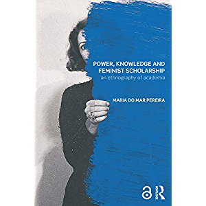 Power, Knowledge and Feminist Scholarship: An Ethnography of Academia (Transformations)