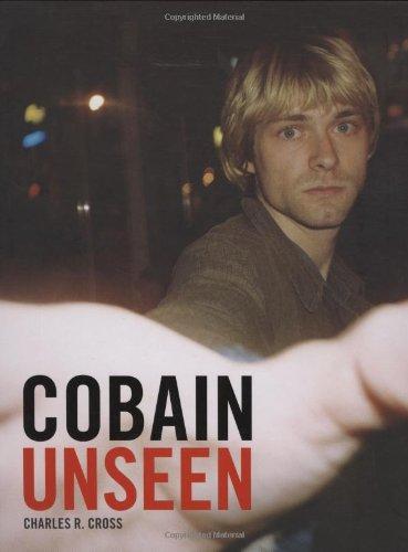 Cobain Unseen (Best Kurt Cobain Biography)