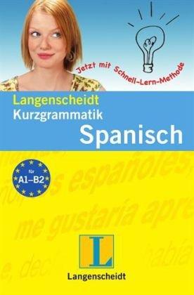 Langenscheidt Kurzgrammatik Spanisch: Für den schnellen Überblick