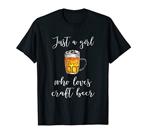 Funny Gift Beer, Just a Girl who Loves Craft Beer T-shirt