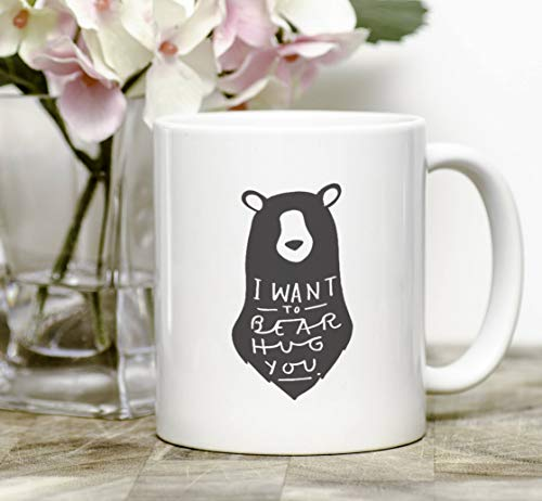 Bear Hug Mug - Stylish Ceramic Mug - Kitchen Gift - I want to bear hug you