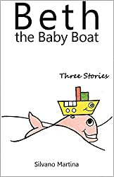 Beth the Baby Boat, Three Stories (Collection) (A Children's Picture Book)
