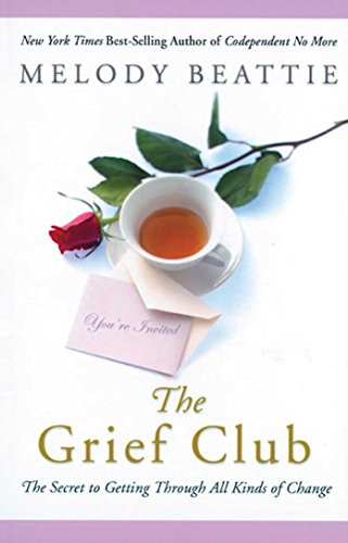 (The Grief Club: The Secret to Getting Through All Kinds of Change)