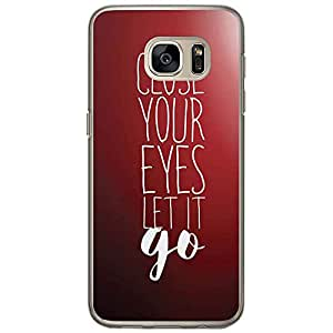 Loud Universe Samsung Galaxy S7 Close Your Eyes Let It Go Printed Transparent Edge Case - Red/White