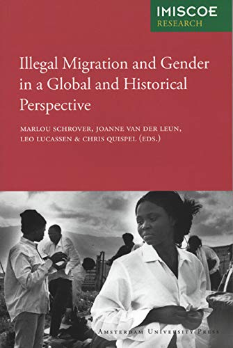 Illegal Migration and Gender in a Global and Historical Perspective (IMISCOE (International Migration, Integration andSocial Cohesion))