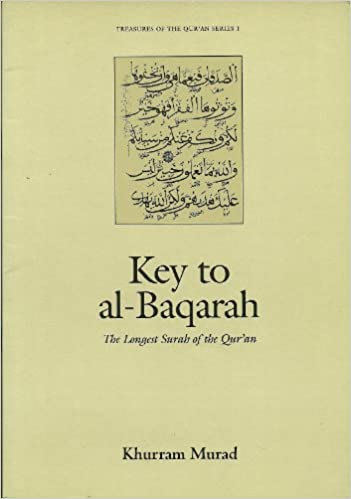 Key To Al Baqarah The Longest Surah Of The Qur An Treasures Of