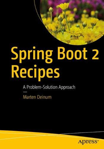 Spring Boot 2 Recipes: A Problem-Solution Approach Front Cover