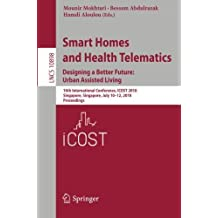 Smart Homes and Health Telematics, Designing a Better Future: Urban Assisted Living: 16th International Conference, ICOST 2018, Singapore, Singapore, July 10-12, 2018, Proceedings